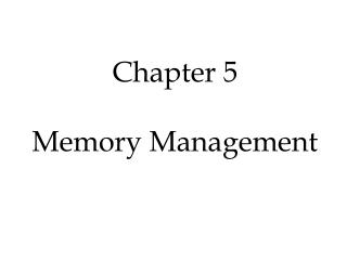 Chapter 5 Memory Management