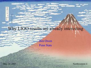 Why LIGO results are already interesting