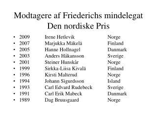 Modtagere af Friederichs mindelegat Den nordiske Pris