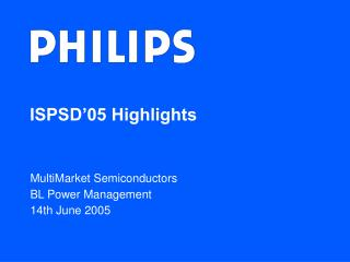 ISPSD'05 Highlights