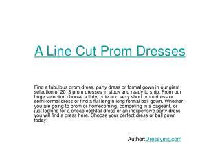 A Line Cut Prom Dresses