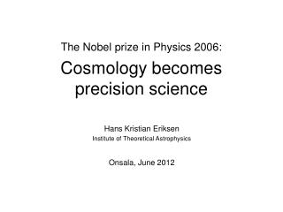 The Nobel prize in Physics 2006: Cosmology becomes precision science