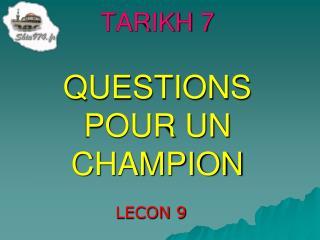 TARIKH 7 QUESTIONS POUR UN CHAMPION