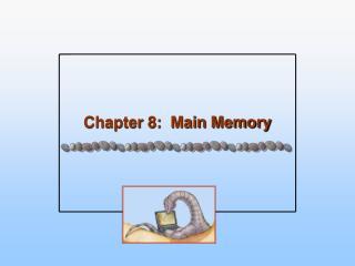 Chapter 8:  Main Memory