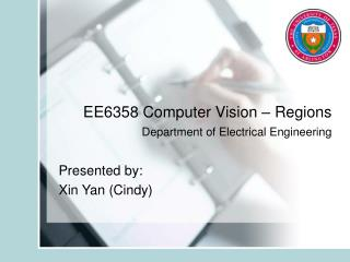 EE6358 Computer Vision   Regions  Department of Electrical Engineering