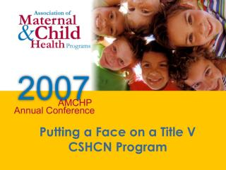Putting a Face on a Title V CSHCN Program