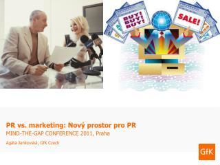 PR vs. marketing: Nový prostor pro PR