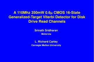 Srinath Sridharan Motorola L. Richard Carley Carnegie Mellon University