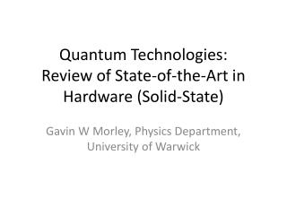 Quantum Technologies:  Review of State-of-the-Art in Hardware (Solid-State)