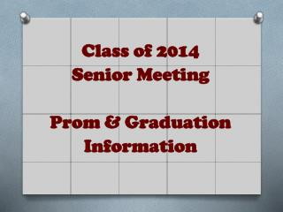 Class of 2014 Senior Meeting Prom & Graduation Information