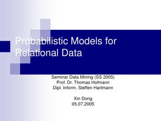 Probabilistic  Models  for       Relational Data
