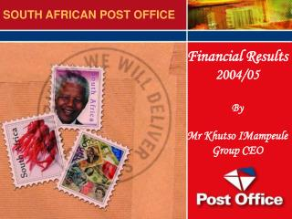 Financial Results  2004/05 By Mr Khutso IMampeule Group CEO