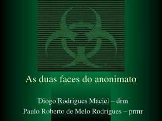 As duas faces do anonimato