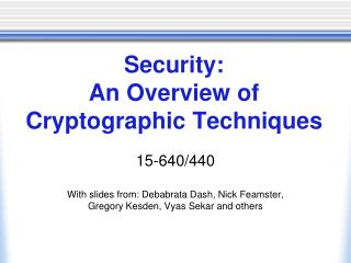Security: An Overview of Cryptographic Techniques
