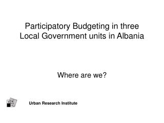 Participatory Budgeting in three Local Government units in Albania