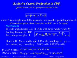Exclusive Central Production in CDF  (From talk to CDF CM, apologies for obvious to you)