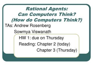 Rational Agents: Can Computers Think How do Computers Think