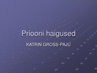 Priooni haigused