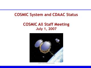 COSMIC System and CDAAC Status COSMIC All Staff Meeting July 1, 2007