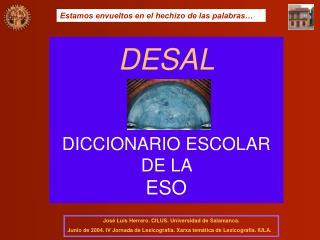 DESAL DICCIONARIO ESCOLAR  DE LA  ESO