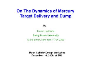 On The Dynamics of Mercury  Target Delivery and Dump