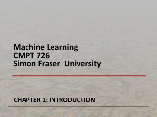 Machine Learning CMPT 726 Simon Fraser  University