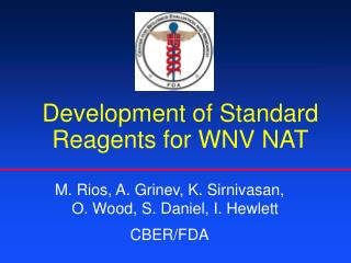 Development of  S tandard  Reagents  for WNV NAT
