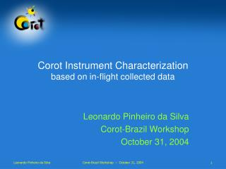 Corot Instrument Characterization based on in-flight collected data