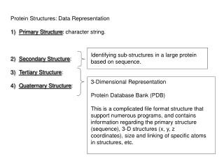 Protein Structures: Data Representation Primary Structure : character string.