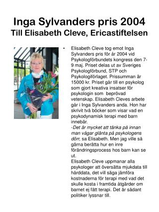Inga Sylvanders pris 2004 Till Elisabeth Cleve, Ericastiftelsen