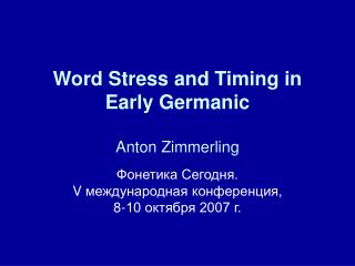 Word Stress and Timing in Early Germanic Anton Zimmerling