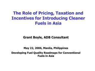 The Role of Pricing, Taxation and Incentives for Introducing Cleaner Fuels in Asia