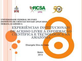 UNIVERSIDADE FEDERAL DO PARÁ INSTITUTO DE CIÊNCIAS SOCIAIS APLICADAS SEMANA ACADEMICA