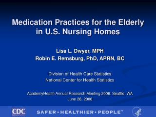 Medication Practices for the Elderly  in U.S. Nursing Homes