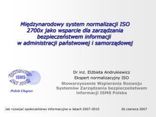 Dr inż. Elżbieta Andrukiewicz Ekspert normalizacyjny ISO