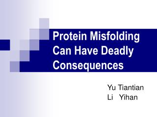 Protein Misfolding Can Have Deadly Consequences