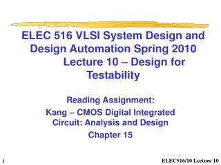 ELEC 516 VLSI System Design and Design Automation Spring 2010	Lecture 10 – Design for Testability