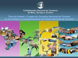 Tema do Debate | O papel do Conselho Nacional de Turismo