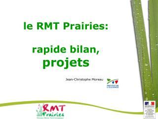 le RMT Prairies: rapide bilan, projets