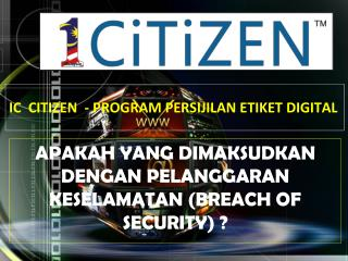 IC  CITIZEN  - PROGRAM PERSIJILAN ETIKET DIGITAL