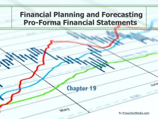 Financial Planning and Forecasting  Pro-Forma Financial Statements
