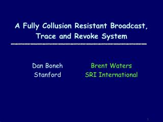 A Fully Collusion Resistant Broadcast, Trace and Revoke System