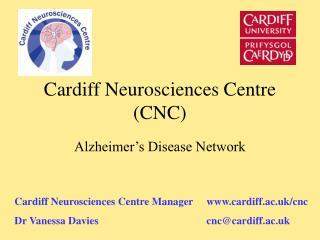 Cardiff Neurosciences Centre (CNC)