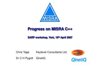Progress on MISRA C++ DARP workshop, York, 18 th  April 2007
