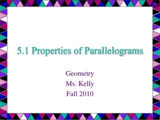 5.1 Properties of Parallelograms