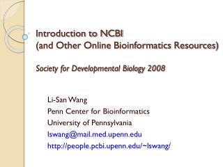 Li-San Wang Penn Center for Bioinformatics University of Pennsylvania lswang@maild.upenn