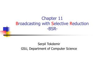 Chapter 11 B roadcasting with  S elective  R eduction -BSR-