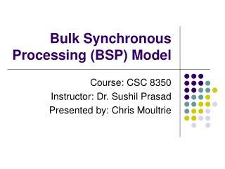 Bulk Synchronous Processing (BSP) Model