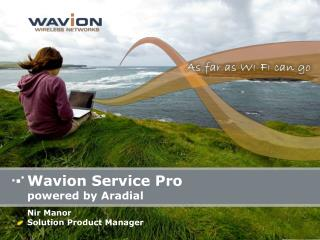 Wavion Service Pro  powered by Aradial