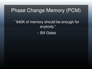 Phase Change Memory (PCM) ‏